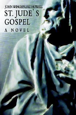 St. Judes Gospel  by  John Wingspread Howell
