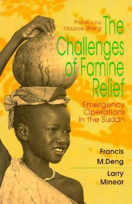 The Challenges of Famine Relief: Emergency Operations Francis Mading Deng