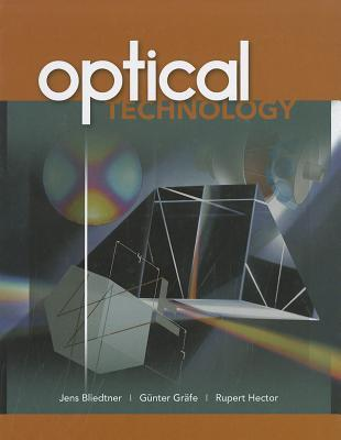 Optical Technology  by  Jens Bliedtner