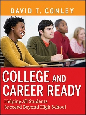 College and Career Ready: Helping All Students Succeed Beyond High School David Conley