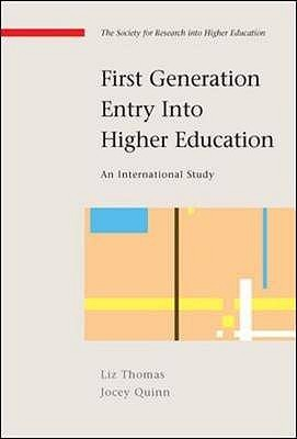 First Generation Entry Into Higher Education: An International Study  by  Liz Thomas