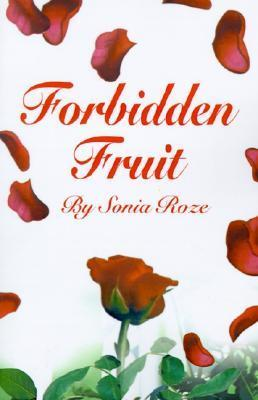 Forbidden Fruit  by  Sonia Roze