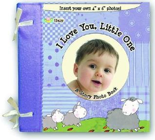 I Love You Little One: A Story Photo Book Jan Jugran