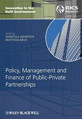 Policy, Finance & Management for Public-Private Partnerships  by  Akintola Akintoye