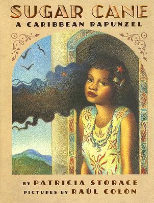 Sugar Cane: A Caribbean Rapunzel Patricia Storace