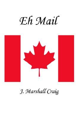 Eh Mail  by  J. Marshall Craig