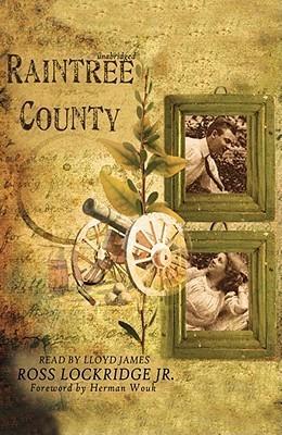 Raintree County, Part Two  by  Ross Lockridge Jr.