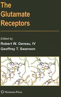 The Glutamate Receptors  by  Robert W. Gereau IV