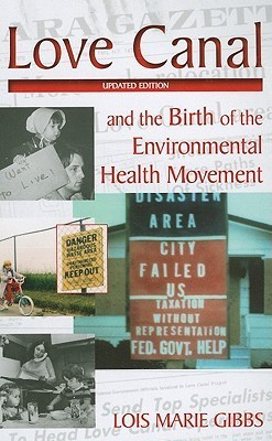 Love Canal: and the Birth of the Environmental Health Movement  by  Lois Gibbs