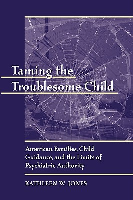Taming the Troublesome Child P Kathleen W. Jones
