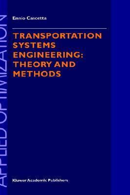 Transportation Systems Engineering: Theory and Methods  by  Ennio Cascetta