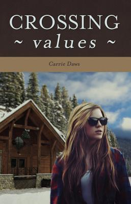 Crossing Values (Crossing #1) Carrie Daws