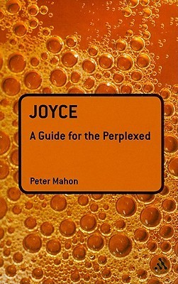 Joyce: A Guide for the Perplexed Peter Mahon