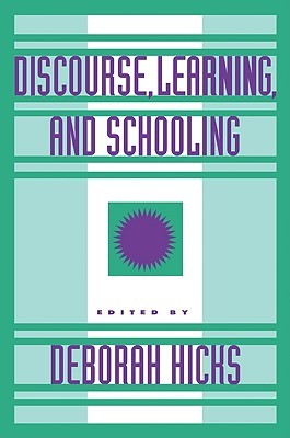 Discourse, Learning, and Schooling Deborah Hicks