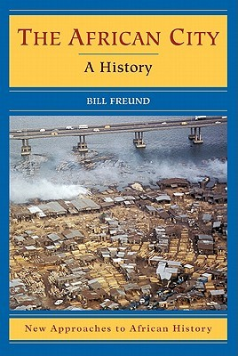 The Making Of Contemporary Africa: The Development Of African Society Since 1800  by  Bill Freund