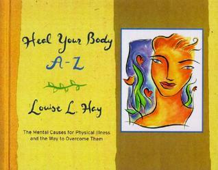 Heal Your Body A-Z  by  Louise L. Hay