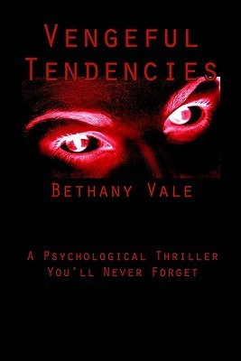 Vengeful Tendencies  by  Bethany Vale