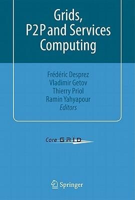 Grids, P2P and Services Computing Frederic Desprez
