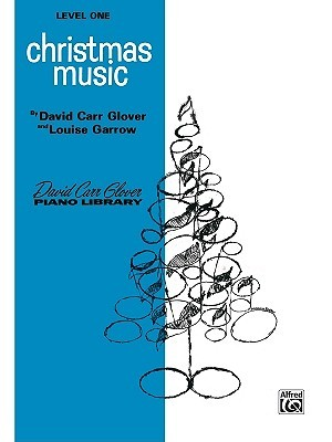 David Carr Glover Piano Library / Christmas Music / L Alfred A. Knopf Publishing Company, Inc.