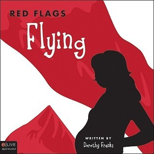 Red Flags Flying  by  Dorothy Franks