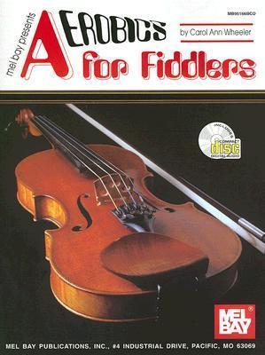 Aerobics for Fiddlers [With CD]  by  Carol Ann Wheeler