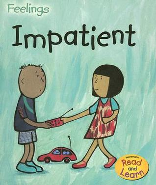Impatient  by  Sarah Medina