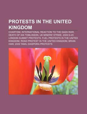 Protests in the United Kingdom: Chartism, International Reaction to the Gaza War, Death of Ian Tomlinson, UK Miners Strike  by  Source Wikipedia
