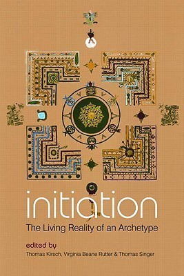 Initiation: The Living Reality of an Archetype Thomas B. Kirsch