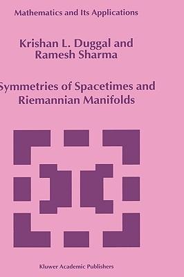 Symmetries Of Spacetimes And Riemannian Manifolds Krishan L. Duggal