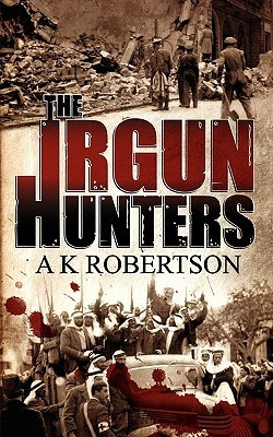 The Irgun Hunters  by  A.K. Robertson