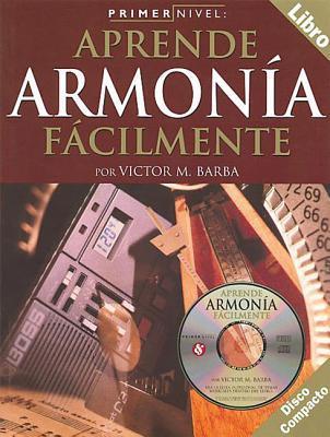 Primer Nivel: Aprende Armonia Facil  by  Victor M. Barba