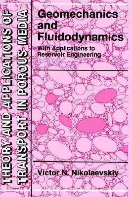 Geomechanics and Fluidodynamics: With Applications to Reservoir Engineering V. N. Nikolaevskii