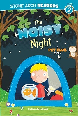 The Noisy Night: A Pet Club Story (Stone Arch Readers - Level 2)  by  Gwendolyn Hooks