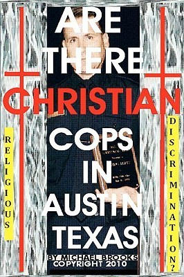 Are There Christian Cops in Austin Texas Michael  Brooks