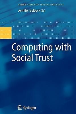 Computing with Social Trust Jennifer Golbeck