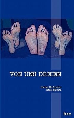 Von Uns Dreien  by  Bodil Elstner