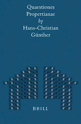 Quaestiones Propertianae Hans-Christian Günther