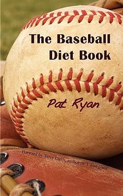 The Baseball Diet Book  by  P.E. Ryan