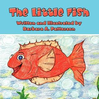 The Little Fish Barbara A. Patterson