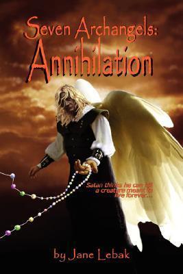 Seven Archangels: Annihilation Jane Lebak