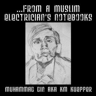 ...from a Muslim Electricians Notebooks  by  Muhammad Din