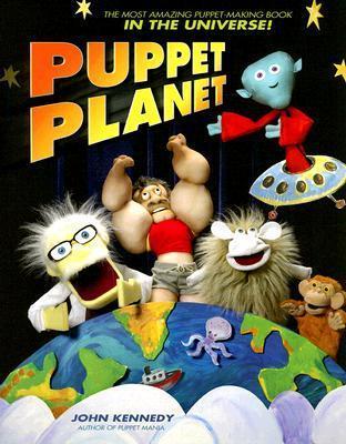 Puppet Planet John E. Kennedy