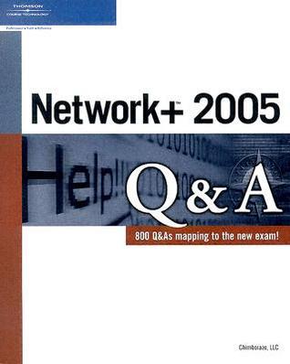 Network+ 2005 Q&A  by  Chimborazo Publishing inc.