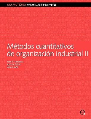 Mtodos Cuantitativos Organizacin Industrial II Joan Baptista Fonollosa Guardiet