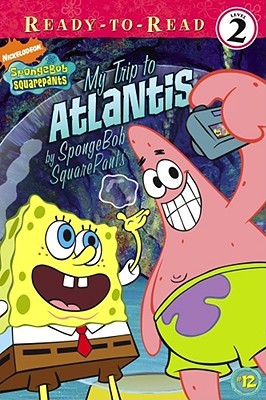 My Trip to Atlantis: By SpongeBob SquarePants  by  Sarah Willson