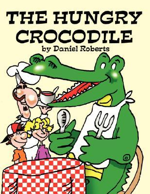 The Hungry Crocodile Daniel Roberts