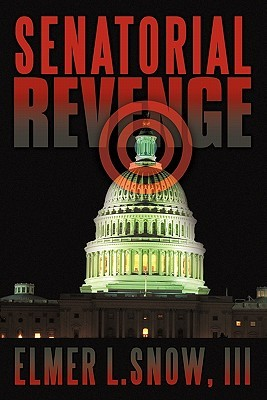 Senatorial Revenge  by  Elmer L. Snow III