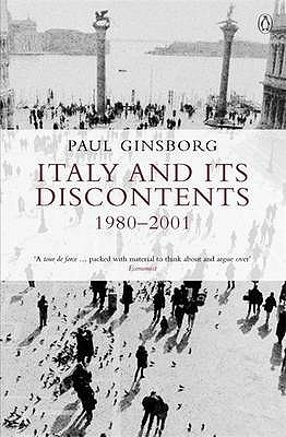 Italy and Its Discopntents: Family, Civil Society, State - 1980-2000  by  Paul Ginsborg