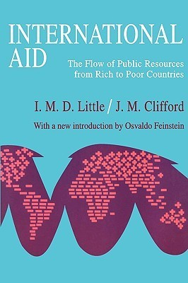 International Aid: The Flow of Public Resources from Rich to Poor Countries  by  IMD Little