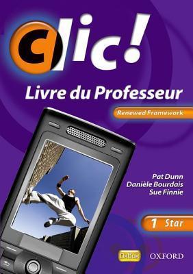 CLIC!: 1 Star Teacher Book Renewed Framework Edition  by  Daniele Bourdais